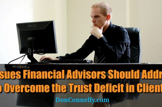 3 Issues Financial Advisors Should Address to Overcome the Trust Deficit in Clients
