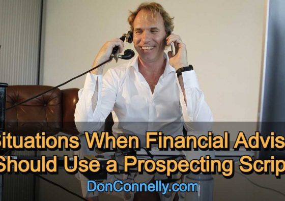 3 Situations When Financial Advisors Should Use a Prospecting Script