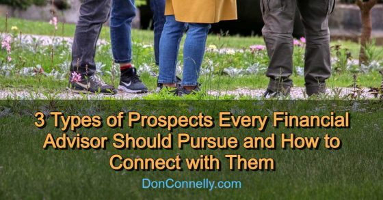 3 Types of Prospects Every Financial Advisor Should Pursue and How to Connect with Them