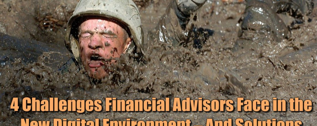 4 Challenges Financial Advisors Face in the New Digital Environment – And Solutions