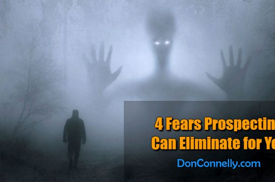 4 Fears Prospecting Can Eliminate for You