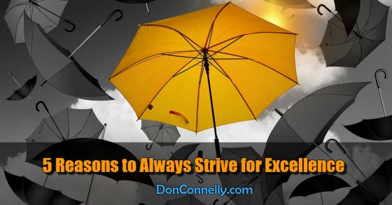 5 Reasons to Always Strive for Excellence