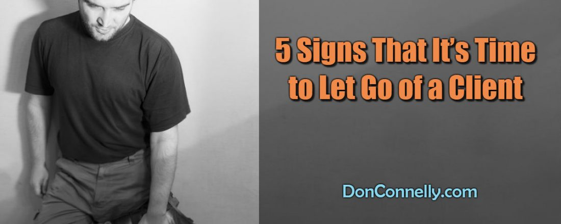 5 Signs That It's Time to Let Go of a Client