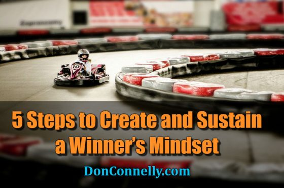 5 Steps to Create and Sustain a Winner's Mindset