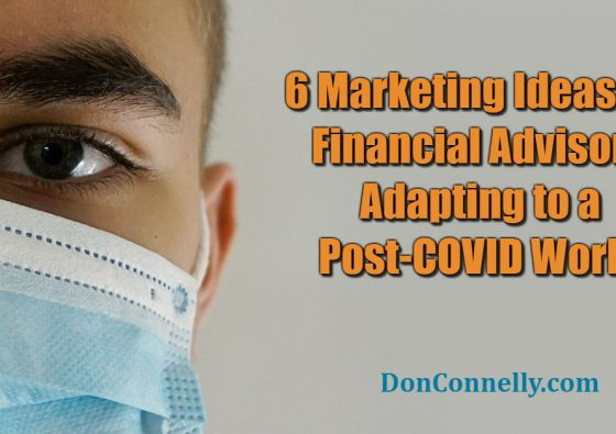 6 Marketing Ideas for Financial Advisors Adapting to a Post-COVID World