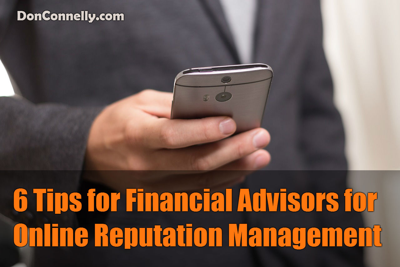 6 Tips on Online Reputation Management for Financial Advisors