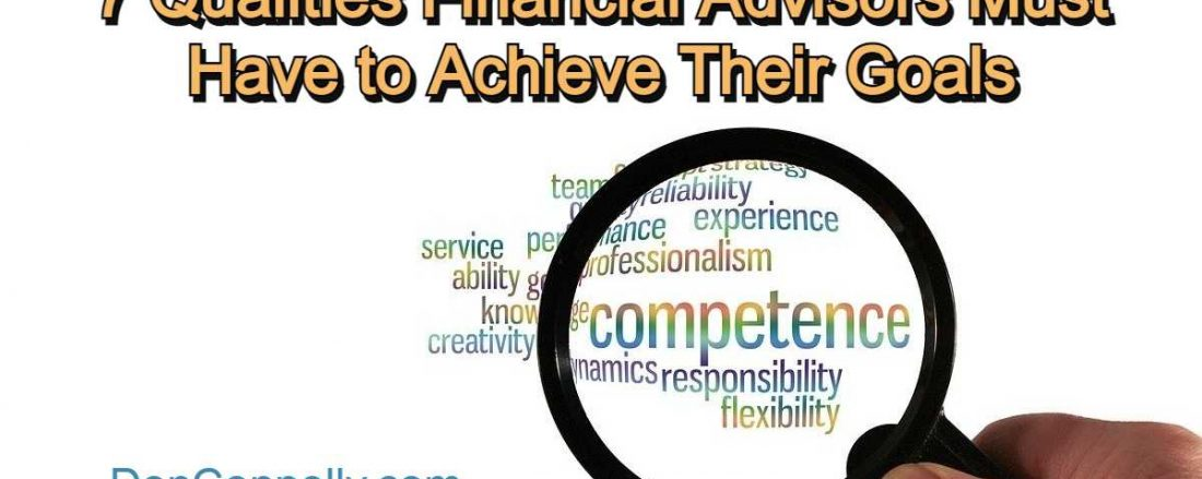 7 Qualities Financial Advisors Must Have to Achieve Their Goals
