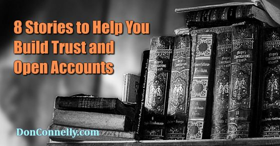 8 Stories to Help You Build Trust and Open Accounts