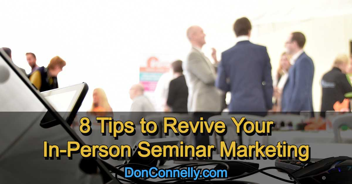 8 Tips to Revive Your In-Person Seminar Marketing