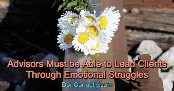 Advisors Must be Able to Lead Clients Through Emotional Struggles