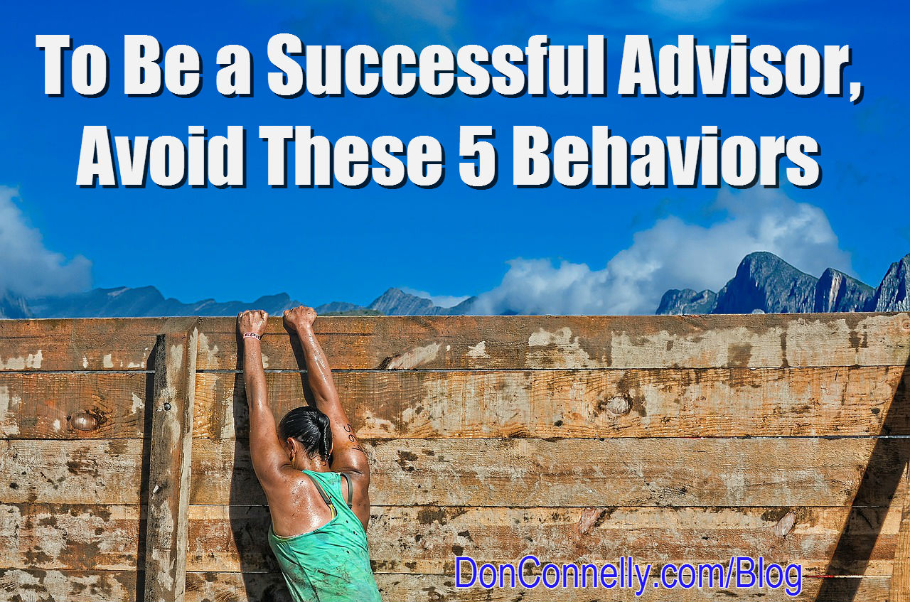 Be a Successful Advisor - Avoid These 5 Behaviors