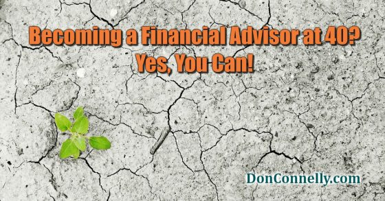 Becoming a Financial Advisor at 40 - Yes, You Can
