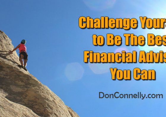 Challenge Yourself To Be The Best Financial Advisor You Can