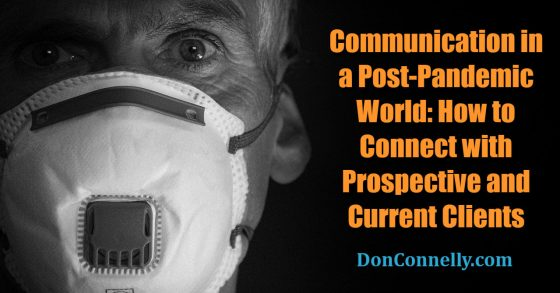 Communication in a Post-Pandemic World - How to Connect with Prospective and Current Clients