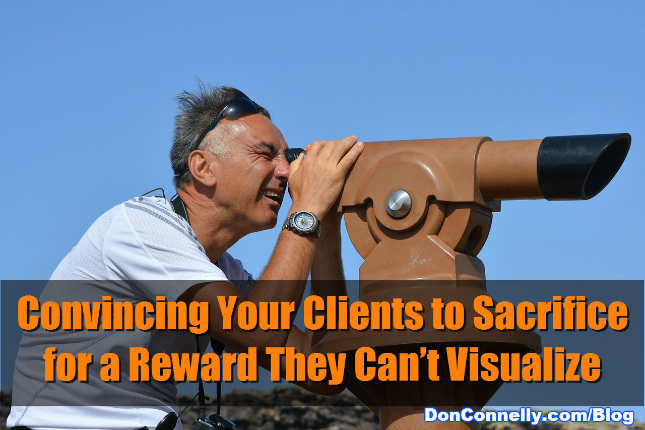 Convincing Clients to Sacrifice for a Reward They Can't Visualize
