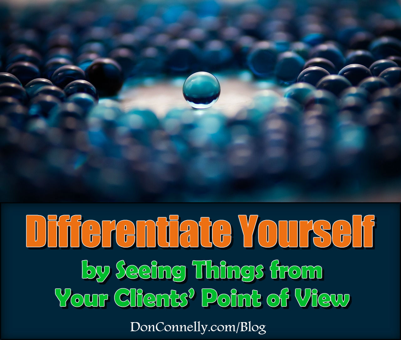 Differentiate Yourself by Seeing Things from Your Clients' Point of View