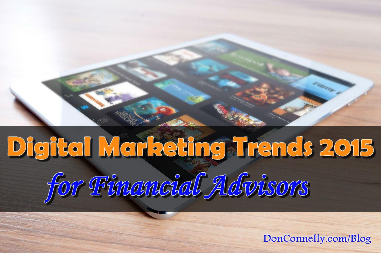 Digital Marketing Trends 2015 for Financial Advisors