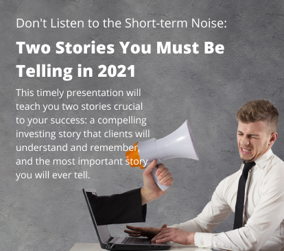 Don't Listen to the Short-term Noise: Two Stories You Must Be Telling in 2021 - conference call with Don Connelly