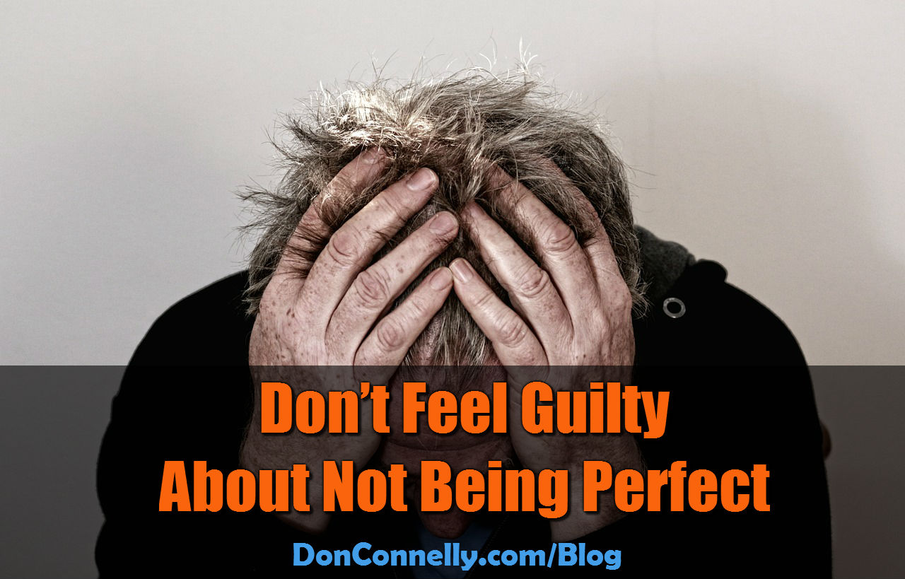 Don't Feel Guilty About Not Being Perfect