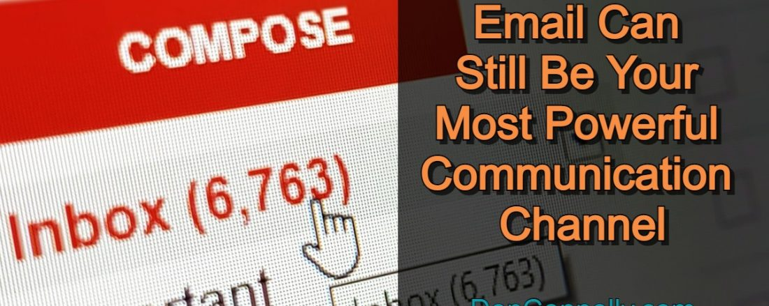 Email Can Still Be Your Most Powerful Communication Channel