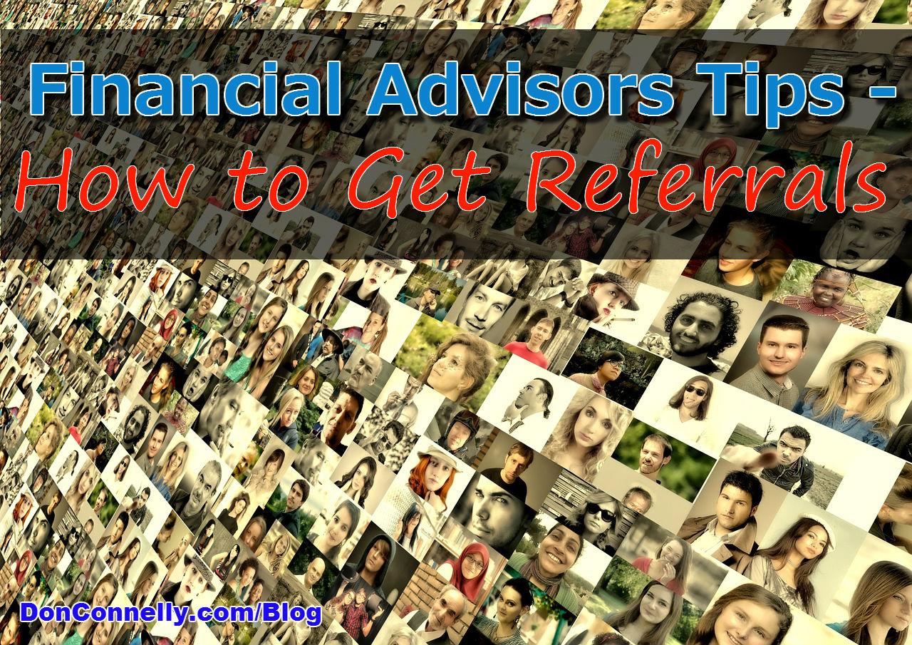 Financial Advisors Tips - How to Get Referrals