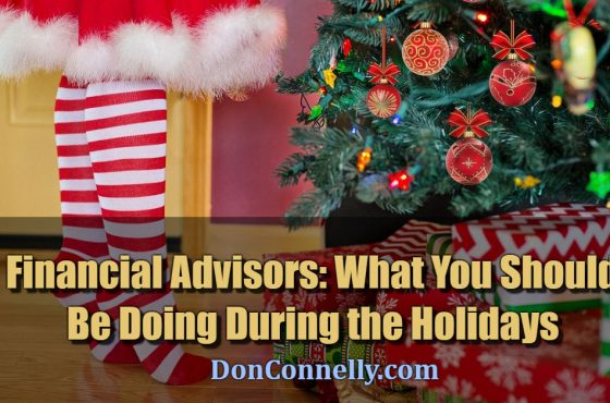 Financial Advisors - What You Should Be Doing During the Holidays