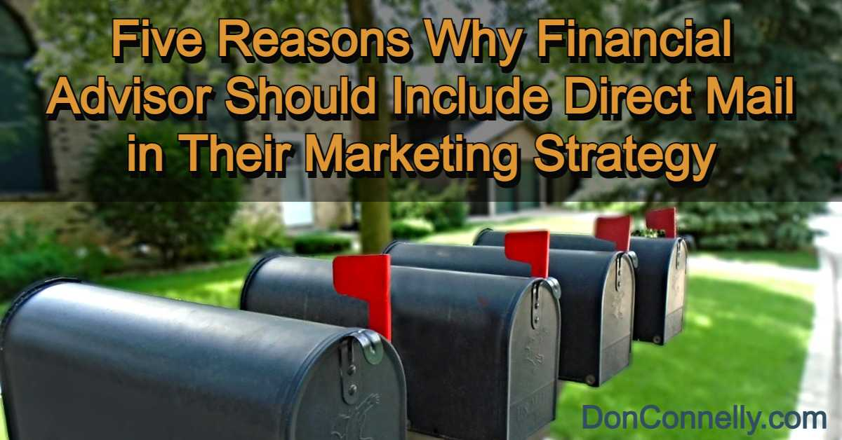 Five Reasons Why Financial Advisor Should Include Direct Mail in Their Marketing Strategy