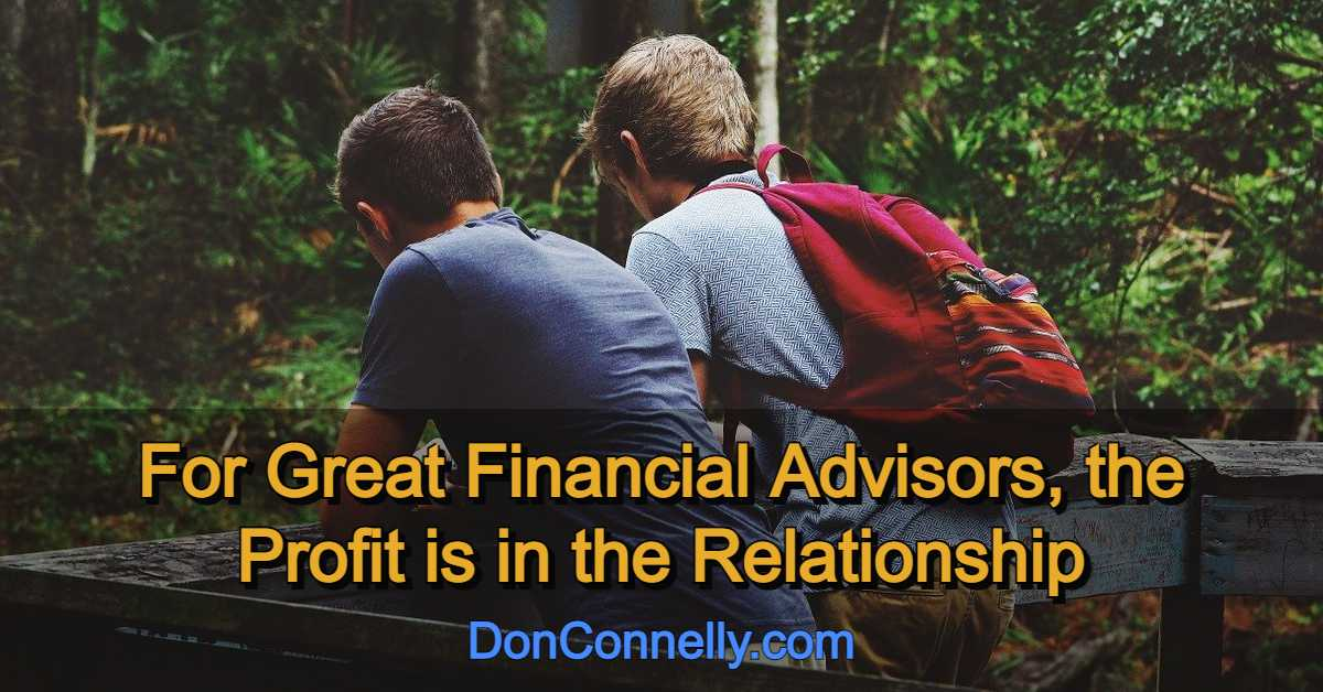 For Great Financial Advisors, the Profit is in the Relationship