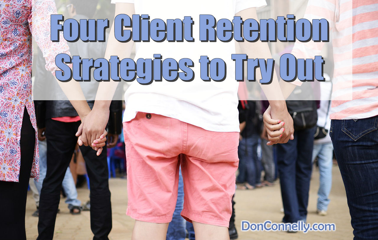 Four Client Retention Strategies to Try Out