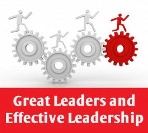 Great Leaders and Effective Leadership