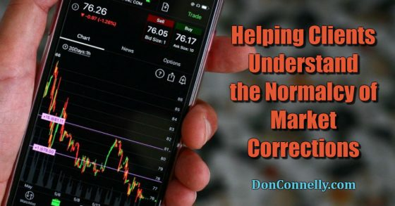 Helping Clients Understand the Normalcy of Market Corrections