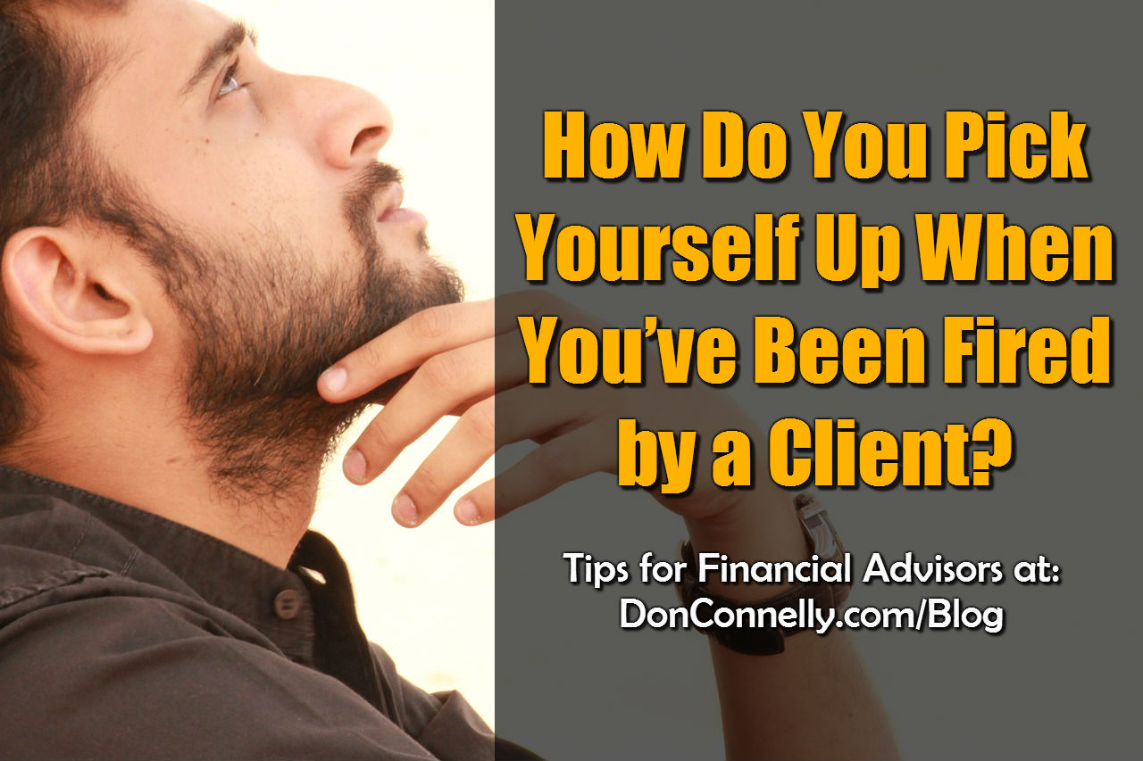 How Do You Pick Yourself Up When You've Been Fired by a Client
