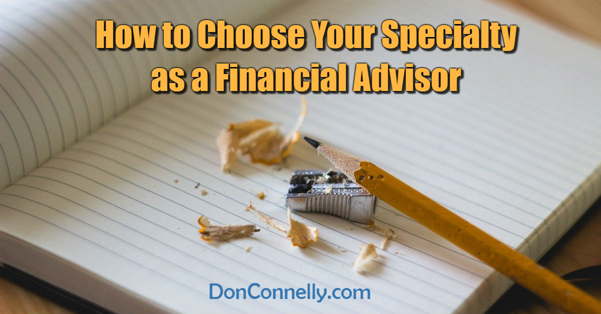 How to Choose Your Specialty as a Financial Advisor
