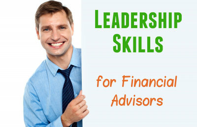 Leadership Skills for Financial Advisors