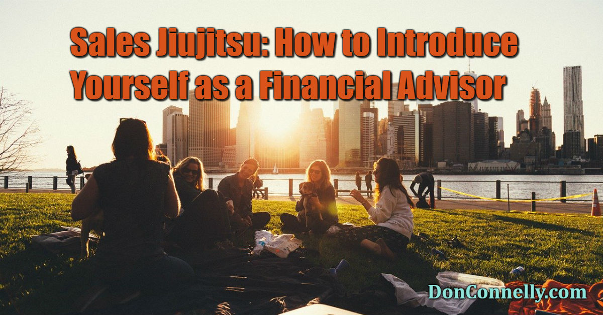 Sales Jiujitsu - How to Introduce Yourself as a Financial Advisor