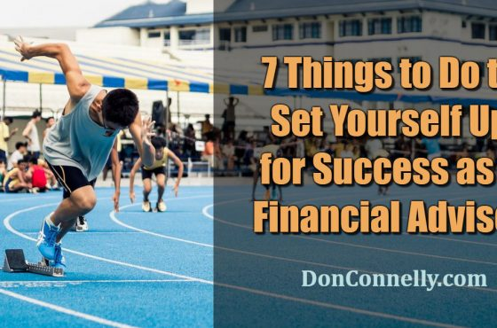Seven Things to Do to Set Yourself Up for Success as a Financial Advisor