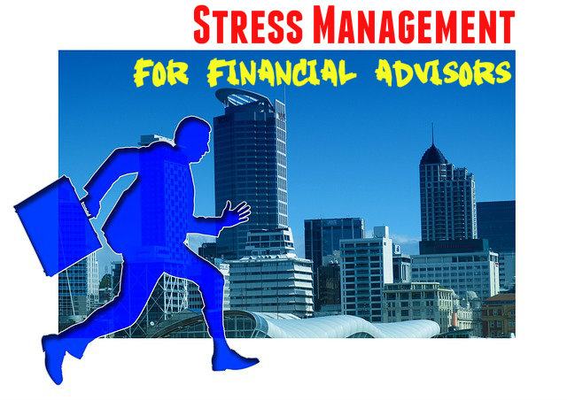 Stress Management Tips for Financial Advisors