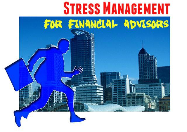 Stress Management Tips for Financial Advisors