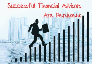 Successful Financial Advisors Are Persistent