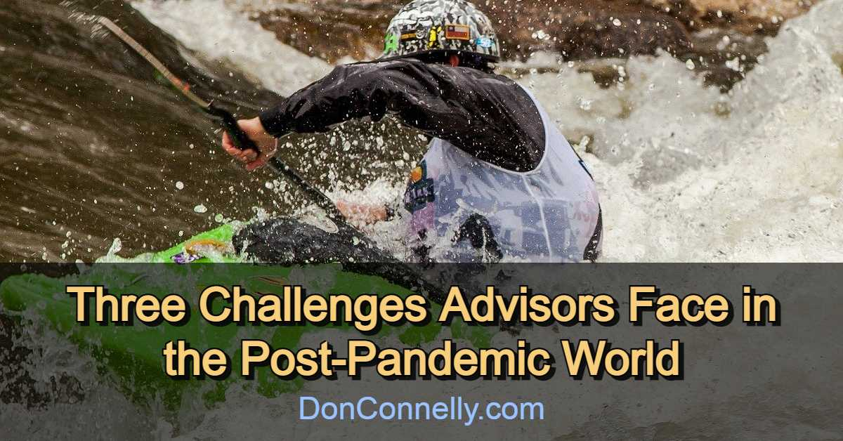 Three Challenges Advisors Face in the Post-Pandemic World
