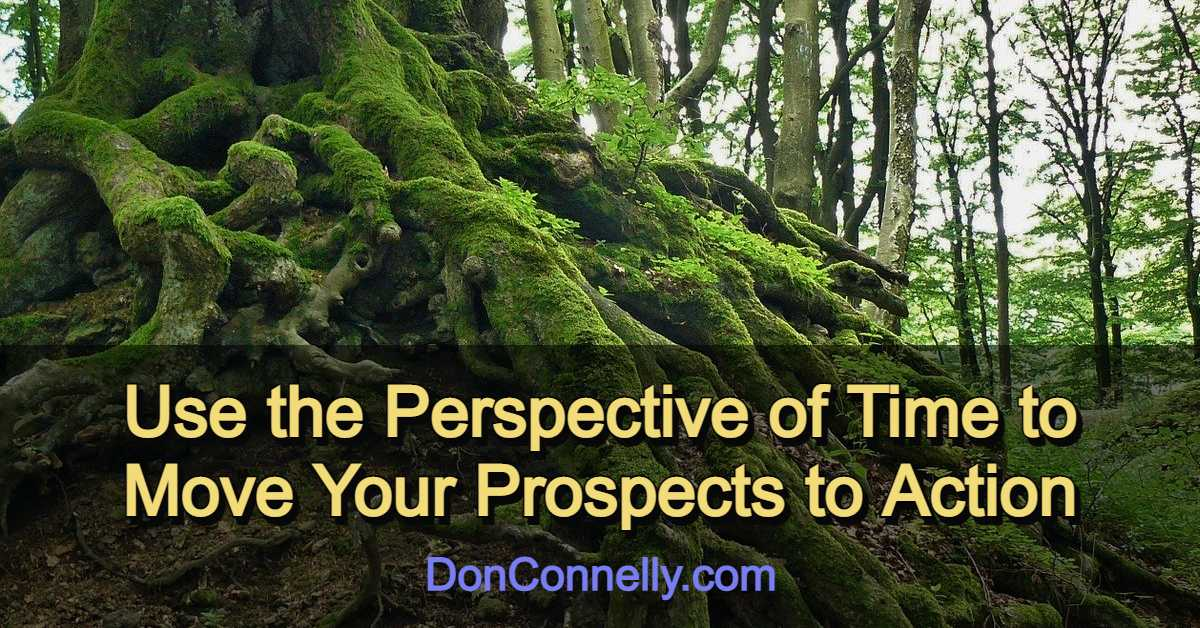 Use the Perspective of Time to Move Your Prospects to Action