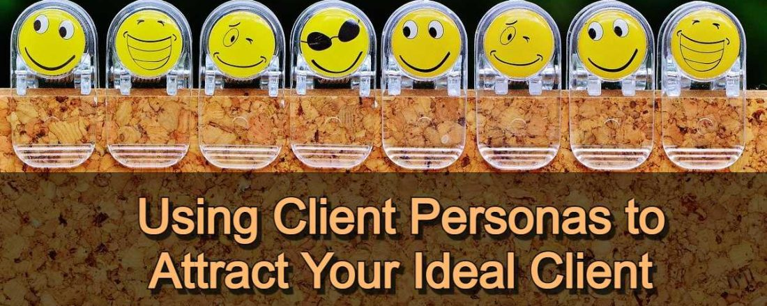 Using Client Personas to Attract Your Ideal Client