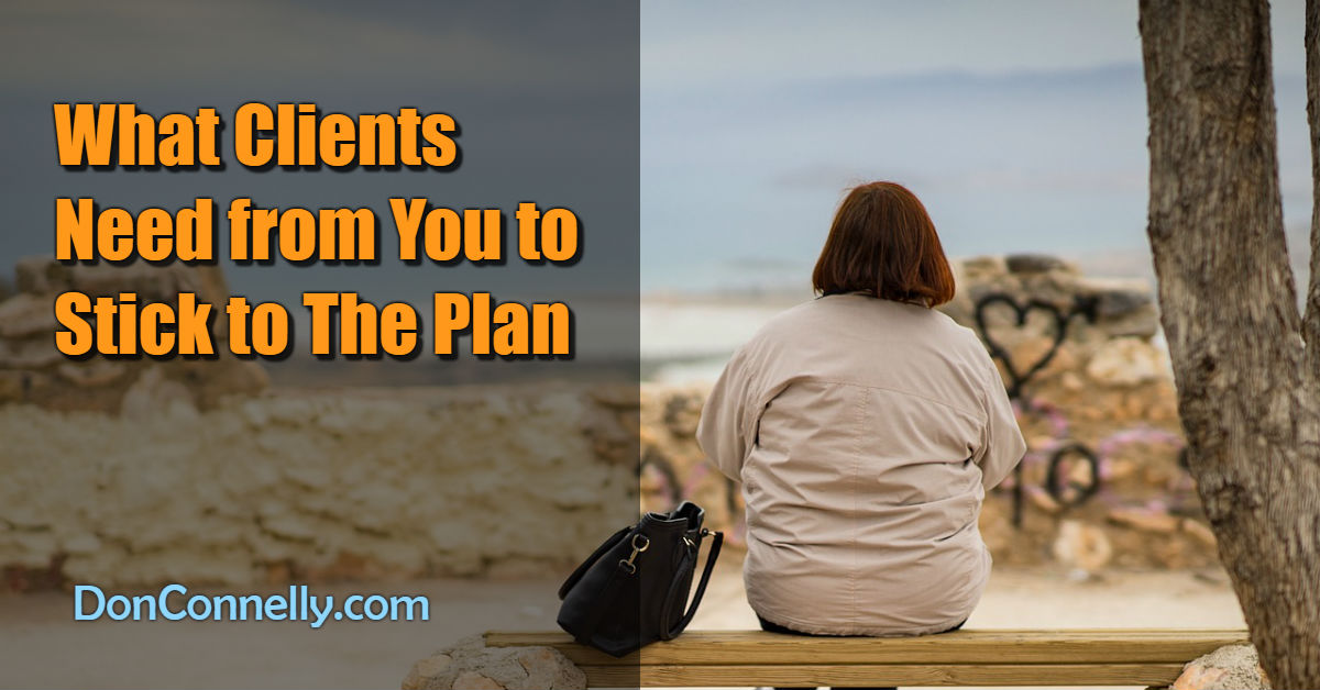 What Clients Need from You to Stick to The Plan