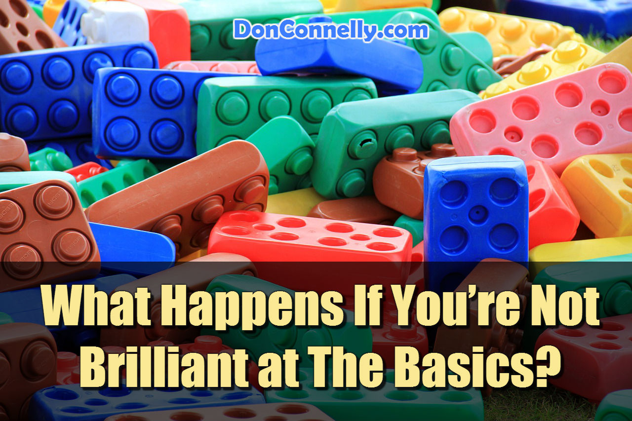 What Happens If You're Not Brilliant at The Basics