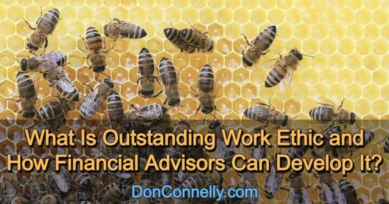 What Is Outstanding Work Ethic and How Financial Advisors Can Develop It