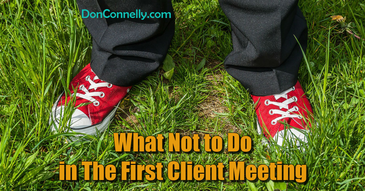 What Not to Do in The First Client Meeting