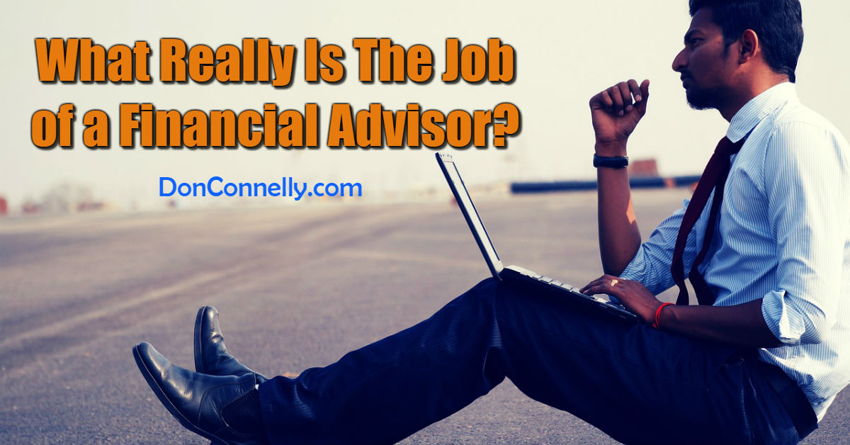 What Really Is The Job of a Financial Advisor