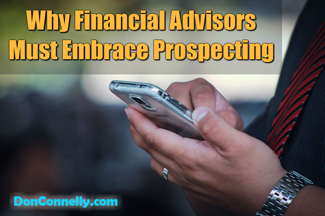 Why Financial Advisors Must Embrace Prospecting