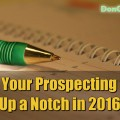 Why Focus on Bringing Your Prospecting Skills Up a Notch in 2016