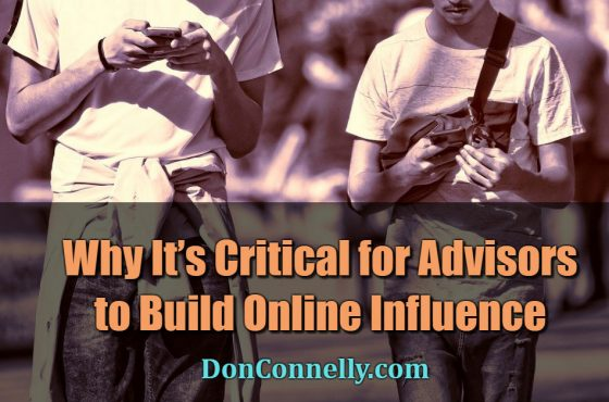 Why It's Critical for Advisors to Build Online Influence